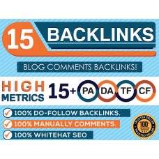 15 Backlinks in High PA/DA CF/TF 15+ Do Follow Blog Comments