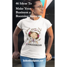 46 Ideas To  Make Your Business a Booming Success