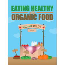 Eat Healthy Organic Food