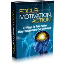 Focus. Motivation. Action