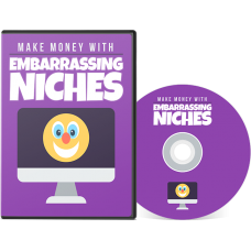 Make Money With Embarrassing Niches Video Course