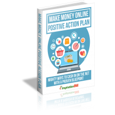 Make Money Online Positive Action Plan