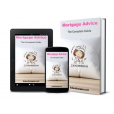 Mortgage Advice. The Complete Guide