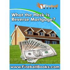 What the Heck is Reverse Mortgage
