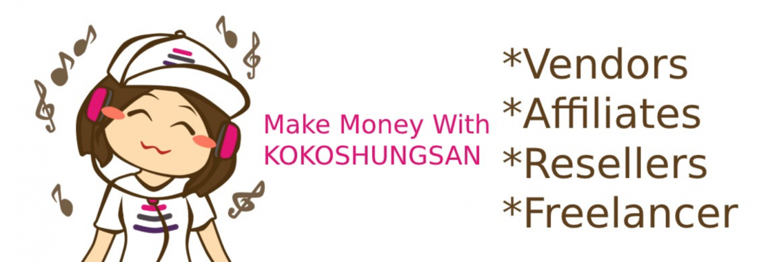 Make Money With Kokoshungsan