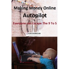 Make Money Online Autopilot Everyone can Escape The 9 To 5